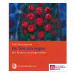 Geschenkheft: Du bist ein Segen, Texte von Paul Weismantel und Bilder von Sieger Köder