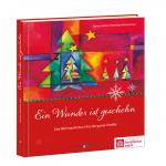 Weihnachtsbuch für die ganze Famillie: Ein Wunder ist geschehn