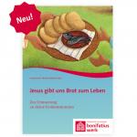 Broschüre: Jesus gibt uns Brot zum Leben - zur Erinnerung an deine Erstkommunion