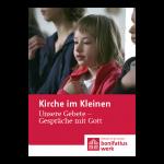"""Kirche im Kleinen (25er Paket): """"Unsere Gebete – Gespräche mit Gott"""""""
