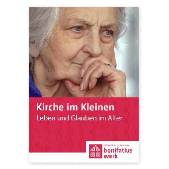 """Kirche im Kleinen (25er Paket): """"Leben und Glauben im Alter"""""""