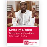 """Kirche im Kleinen (25er Paket): """"Begegnung mit Muslimen"""""""