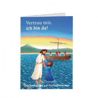 """Glückwunschkarte zur Erstkommunion """"Vertrau mir, ich bin da!"""""""