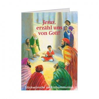 """Glückwunschkarte zur Erstkommunion """"Jesus, erzähl uns von Gott"""""""