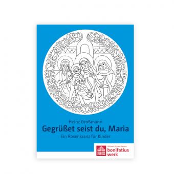 """Heft """"Gegrüßet seist Du, Maria"""""""