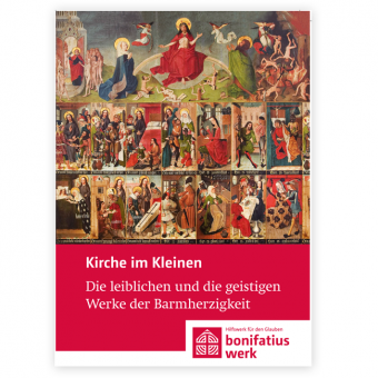"""Kirche im Kleinen (25er Paket): """"Die leiblichen und die geistigen Werke der Barmherzigkeit"""""""