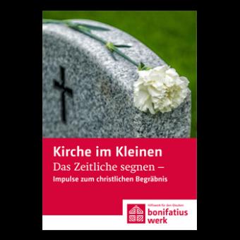 """Kirche im Kleinen (25er Paket): Das Zeitliche segnen - Impulse zum christlichen Begräbnis"""""""