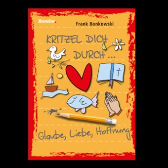 """Schreib- und Malblock: """"Kritzel dich durch ... Glaube, Liebe, Hoffnung"""""""