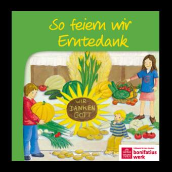 "Minibuch: ""So feiern wir Erntedank"""