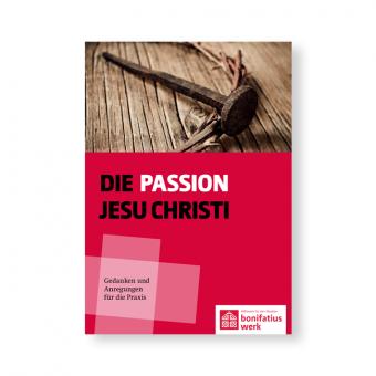 "Impulsheft ""Die Passion Jesu Christi"""