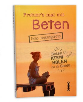 Jugendgebetbuch: Probier's mal mit Beten