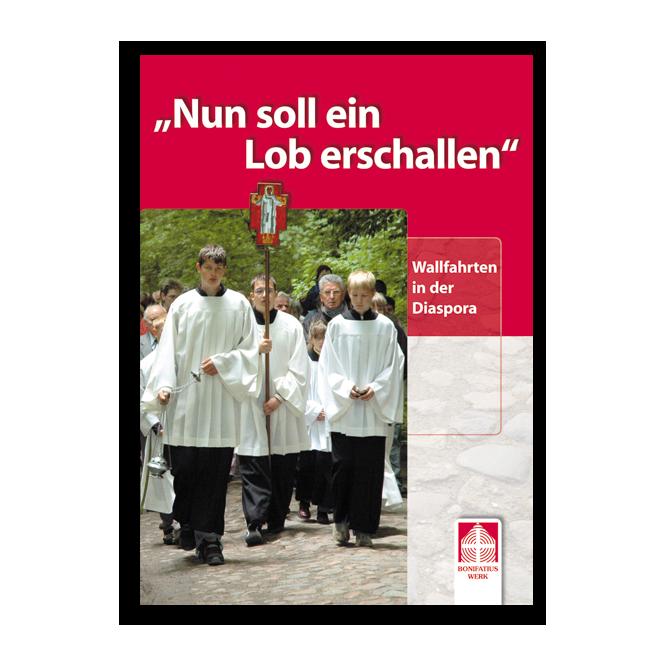 """Wallfahrtsbuch """"Nun soll ein Lob erschallen"""""""