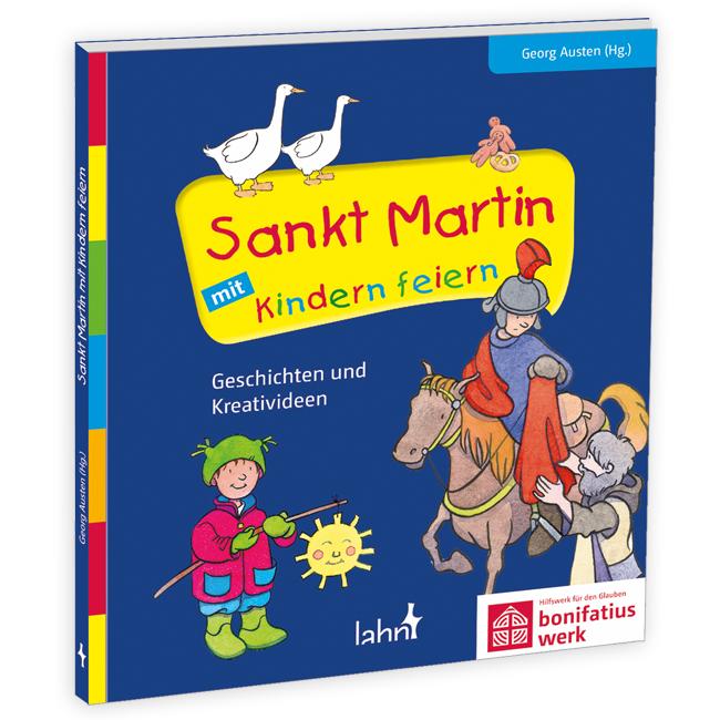 Geschichten- und Kreativbuch: Sankt Martin mit Kindern feiern